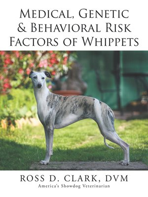 cover image of Medical, Genetic & Behavioral Risk Factors of Whippets